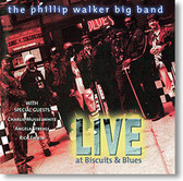 """Live at Biscuits & Blues"" blues CD by Phillip Walker"