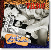 """Lookin' For Trouble"" blues CD by Kim Wilson"