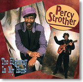 """The Highway Is My Home"" blues CD by Percy Strother"