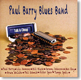 """Talk Is Cheap"" blues CD by Paul Barry Blues Band"