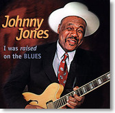 """I Was Raised on The Blues"" blues CD by Johnny Jones"