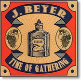 """Time of Gathering"" blues CD by J. Beyer"