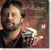 """Love Without Trust"" blues CD by The Ken Saydak Band"