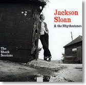 """The Shack Sessions"" blues CD by Jackson Sloan & The Rhythmtones"