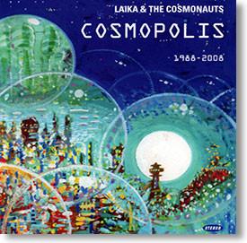 """Cosmopolis 1988-2008"" blues CD by Laika & The Cosmonauts"