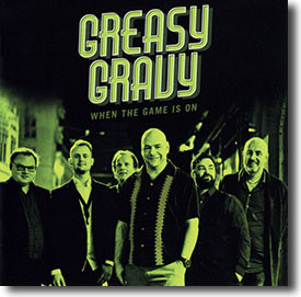 """""""When The Game Is On"""" blues CD by Greasy Gravy"""