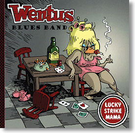 """Lucky Strike Mama"" blues CD by Wentus Blues Band"