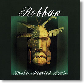 """""""Broken Hearted Again"""" blues CD by Robban"""