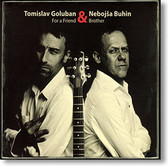 """For A Friend & Brothe"" blues CD by Tomislav Goluban & Nebojša Buhin"