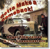 """Gotta Make A Comeback!"" blues CD by Sugar King James & The Chessmasters"