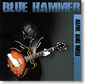 """""""Alive And Well"""" blues CD by Blue Hammer"""