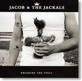 """Breaking The Spell"" blues CD by Jacob & The Jackals"
