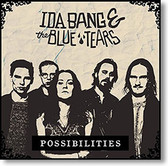 """Possibilities"" blues CD by Ida Bang & The Blue Tears"