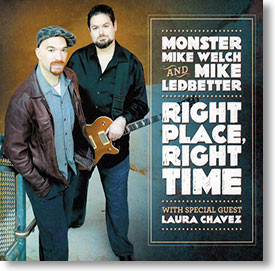 """Right Place, Right Time"" blues CD by Monster Mike Welch & Mike Ledbetter"