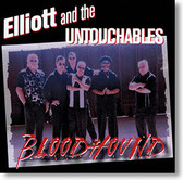 """""""Bloodhound"""" blues CD by Elliott and The Untouchables"""