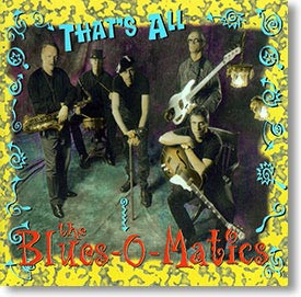 """That's All"" blues CD by The Blues-O-Matics"