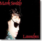 Mark Smith - Launches