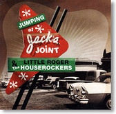 """Jumping At Jack's Joint"" blues CD by Little Roger & The Houserockers"