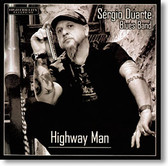 """Highway Man"" blues CD by Sergio Duarte Blues Band"