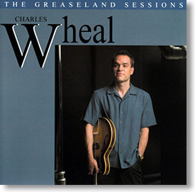 """""""The Greaseland Sessions"""" blues CD by Charles Wheal"""