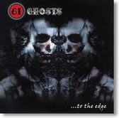 """...To The Edge"" blues CD by 61 Ghosts"