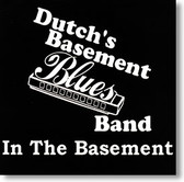 """In The Basement"" blues CD by Dutch's Basement Blues Band"