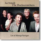 """Live At Manege Ratingen"" blues CD by Jan Mohr & The Backscratchers"