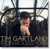 """If You Want A Good Woman"" blues CD by Tim Gartland"