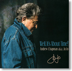"""""""Well, It's About Time!"""" blues CD by Andrew Chapman a.k.a. JoJo"""