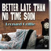 """Better Late Than No Time Soon"" blues CD by Leonard Griffie"