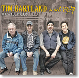 """The Willie Project"" blues CD by Tim Gartland and 24/7"