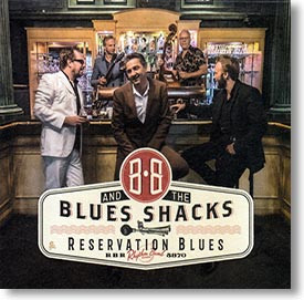 """""""Reservation Blues"""" blues CD by BB and The Blues Shacks"""