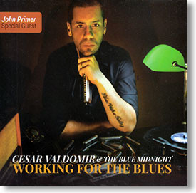 """""""Working For The Blues"""" blues CD by Cesar Valdomir & The Blue Midnight"""