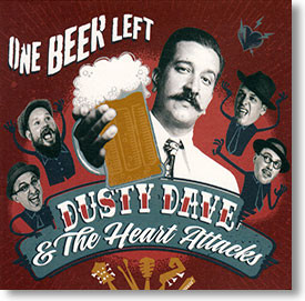 """One Beer Left"" blues CD by Dusty Dave & The Heart Attacks"