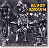"""""""Witchy Feelin'"""" blues CD by Savoy Brown"""
