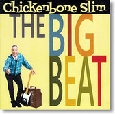 """The Big Beat"" blues CD by Chickenbone Slim"