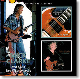 """""""Roll Again & Live In Luxembourg"""" blues CD by Mick Clarke"""