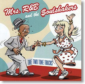 """The Two Tone Tracks"" blues CD by Mrs. R&B & The $oulshakers"