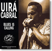 """Blues Is Calling"" blues CD by Uirá Cabral"