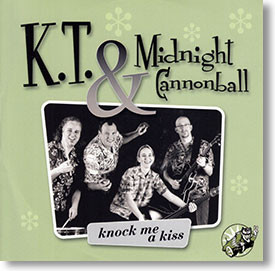 """""""Knock Me A Kiss"""" blues CD by K.T. & Midnight Cannonball"""