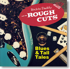 """""""Blues & Tall Tales"""" blues CD by Rockin' Daddy & The Rough Cuts"""
