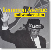 """Lemmon Avenue"" blues CD by Milwaukee Slim"