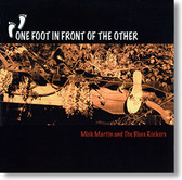 """One Foot In Front of The Other"" blues CD by Mick Martin & The Blues Rockers"