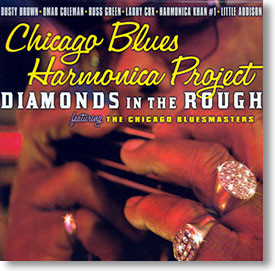 """Diamonds In The Rough"" blues CD by Chicago Blues Harmonica Project"