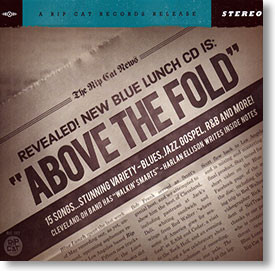 """Above The Fold"" blues CD by Blue Lunch"