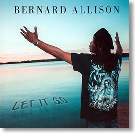 """Let It Go"" blues CD by Bernard Allison"