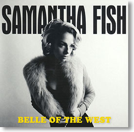 """Belle of The West"" blues CD by Samantha Fish"