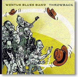 """Throwback"" blues CD by Wentus Blues Band"