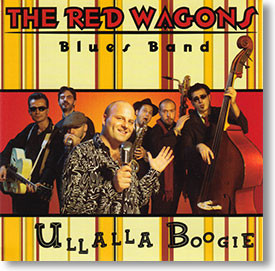 """""""Ullalla Boogie"""" blues CD by The Red Wagons"""