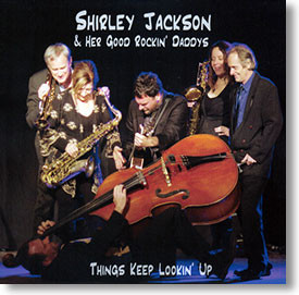 """""""Things Keep Lookin' Up"""" blues CD by Shirley Jackson & Her Good Rockin' Daddys"""